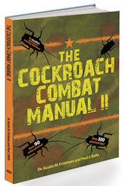 The Cockroach Combat Manual II features color photos, more than 400 practical tips and is an excellent training and reference manual.